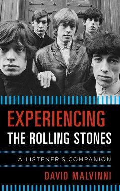 Experiencing the Rolling Stones (eBook, ePUB) - Malvinni, David