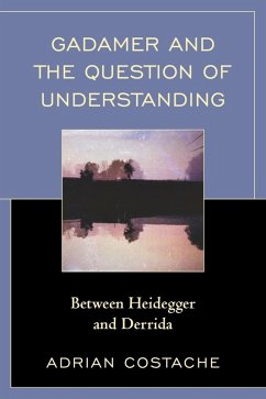 Gadamer and the Question of Understanding (eBook, ePUB) - Costache, Adrian