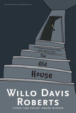 The Old House (eBook, ePUB) - Roberts, Willo Davis