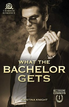 What the Bachelor Gets (eBook, ePUB)
