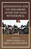 Afghanistan and Its Neighbors after the NATO Withdrawal (eBook, ePUB)