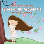 Mother Earth's Beauty: Types of Air Around Us (For Early Learners) (eBook, ePUB)