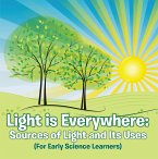 Light is Everywhere: Sources of Light and Its Uses (For Early Learners) (eBook, ePUB)