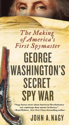 George Washington's Secret Spy War (eBook, ePUB) - Nagy, John A.