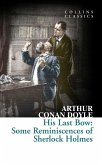 His Last Bow: Some Reminiscences of Sherlock Holmes (Collins Classics) (eBook, ePUB)