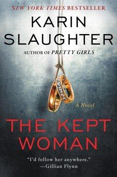The Kept Woman (eBook, ePUB) - Slaughter, Karin