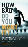 How Bad Do You Want It? (eBook, ePUB)