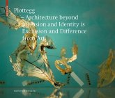 Plottegg - Architecture Beyond Inclusion and Identity is Exclusion and Difference from Art (eBook, PDF)