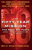 The Fifty-Year Mission: The Next 25 Years: From The Next Generation to J. J. Abrams (eBook, ePUB)