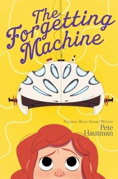 The Forgetting Machine (eBook, ePUB) - Hautman, Pete