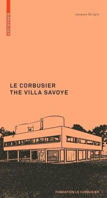 Le Corbusier. The Villa Savoye (eBook, PDF) - Sbriglio, Jacques