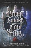 Bright Smoke, Cold Fire (eBook, ePUB)