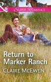 Return To Marker Ranch (Mills & Boon Superromance) (Sierra Legacy, Book 2) (eBook, ePUB)