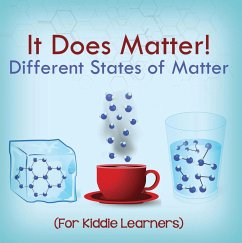 It Does Matter!: Different States of Matter (For Kiddie Learners) (eBook, ePUB) - Baby