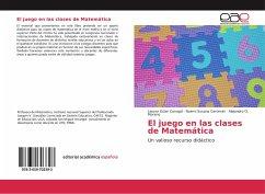 El juego en las clases de Matemática - Carvajal, Leonor Ester; Geromini, Noemí Susana; Moreno, Alejandro O.