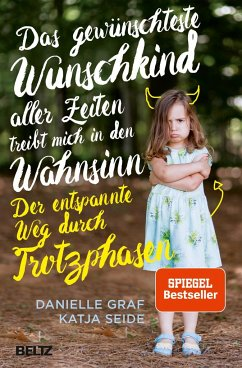 9783407864222 - Graf, Danielle; Seide, Katja: Das gewünschteste Wunschkind aller Zeiten treibt mich in den Wahnsinn - Buch