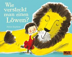 Wie versteckt man einen Löwen? - Stephens, Helen