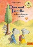 Eliot und Isabella und die Abenteuer am Fluss / Eliot und Isabella Bd.1