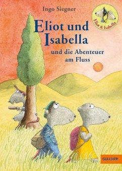 Eliot und Isabella und die Abenteuer am Fluss / Eliot und Isabella Bd.1 - Siegner, Ingo