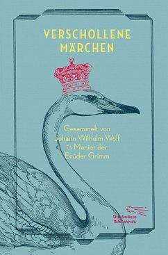 Verschollene Märchen - Grimm, Jacob; Grimm, Wilhelm