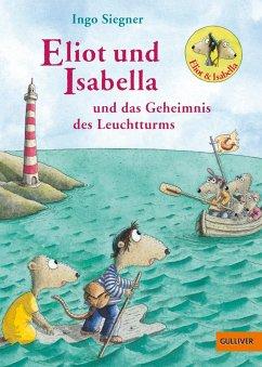Eliot und Isabella und das Geheimnis des Leuchtturms / Eliot und Isabella Bd.3 - Siegner, Ingo
