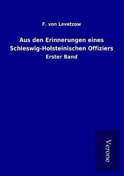 Aus den Erinnerungen eines Schleswig-Holsteinischen Offiziers