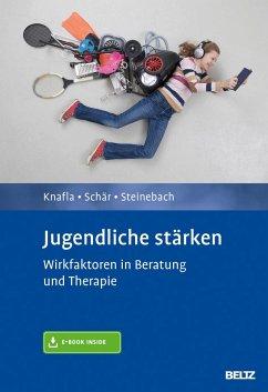 Jugendliche stärken - Knafla, Imke; Schär, Marcel; Steinebach, Christoph