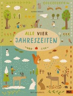 Alle vier Jahreszeiten - 100% Naturbuch - Wiehle, Katrin