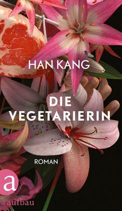 Die Vegetarierin - Kang, Han