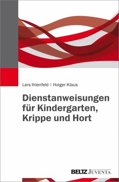 Dienstanweisungen für Kindergarten, Krippe und Hort - Ihlenfeld, Lars; Klaus, Holger