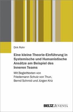 Eine kleine Theorie-Einführung in Systemische und Humanistische Ansätze am Beispiel des Inneren Teams - Rohr, Dirk