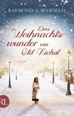 Das Weihnachtswunder von Old Nichol - Scofield, Raymond A.