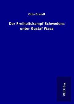 Der Freiheitskampf Schwedens unter Gustaf Wasa - Brandt, Otto