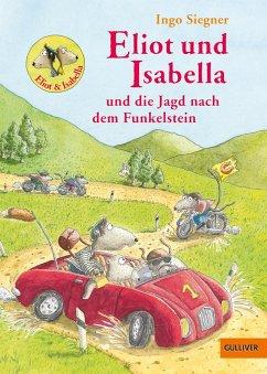 Eliot und Isabella und die Jagd nach dem Funkelstein / Eliot und Isabella Bd.2 - Siegner, Ingo