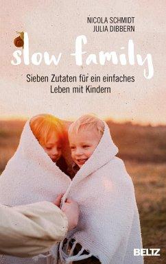 Slow Family - Schmidt, Nicola; Dibbern, Julia