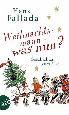 Weihnachtsmann - was nun? - Fallada, Hans