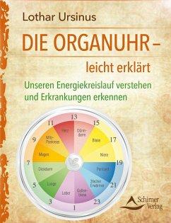 Die Organuhr - leicht erklärt - Ursinus, Lothar