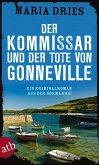 Der Kommissar und der Tote von Gonneville / Commissaire Philippe Lagarde Bd.5