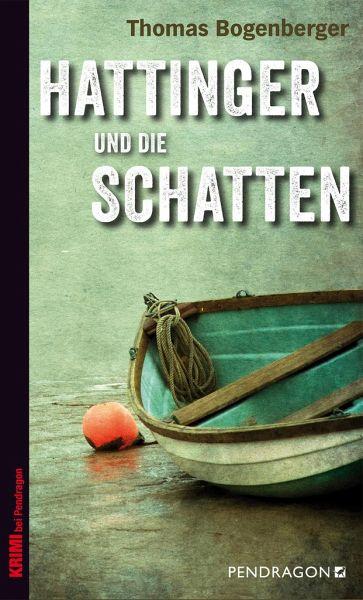 Hattinger und die Schatten - Bogenberger, Thomas