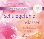 Das innere Kind - Schuldgefühle loslassen, 2 Audio-CDs