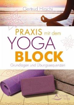 Praxis mit dem Yoga-Block - Hirschi, Gertrud