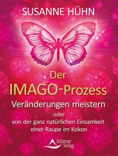 Der Imago-Prozess - Hühn, Susanne