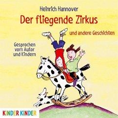 Der fliegende Zirkus und andere Geschichten, 1 Audio-CD - Hannover, Heinrich