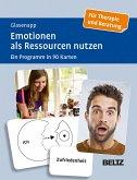 Emotionen als Ressourcen nutzen