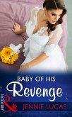 Baby Of His Revenge (Mills & Boon Modern) (Wedlocked!, Book 81) (eBook, ePUB)