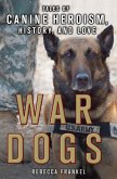 War Dogs: Tales of Canine Heroism, History, and Love (eBook, ePUB)
