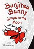 Bunjitsu Bunny Jumps to the Moon (eBook, ePUB)