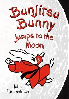 Bunjitsu Bunny Jumps to the Moon (eBook, ePUB) - Himmelman, John