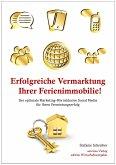 Erfolgreiche Vermarktung Ihrer Ferienimmobilie! (eBook, ePUB)