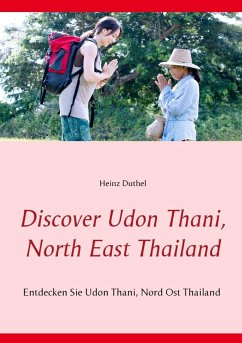 Discover Udon Thani, North East Thailand (eBook, ePUB)